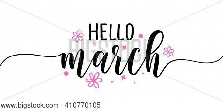 Hello March - Inspirational Welcome Spring Season Beautiful Handwritten Quote, Gift Tag, Lettering M