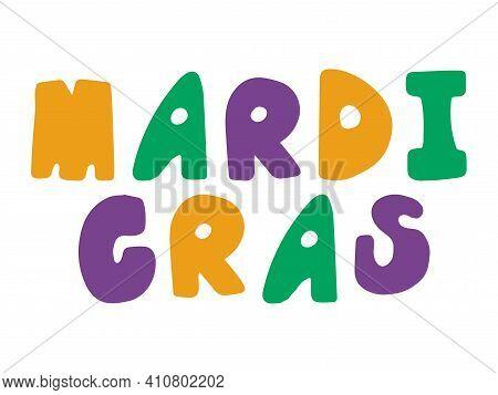 Mardi Gras Hand Drawn Font Words Stock Vector Illustration. Funny Sloppy Colorful Phrase White Isola