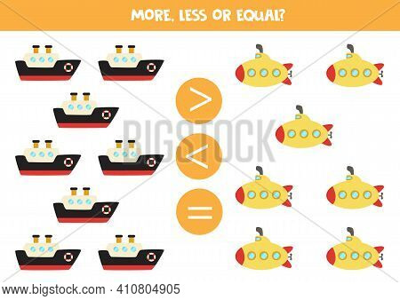 More, Less, Equal With Cartoon Ship And Submarine.
