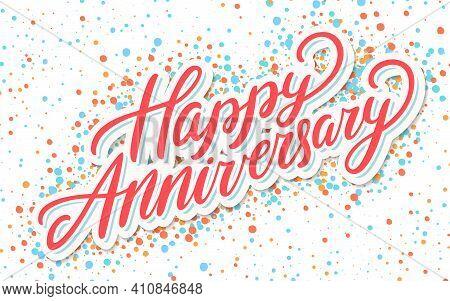 Happy Anniversary. Vector Handwritten Lettering Card. Vector Illustration.