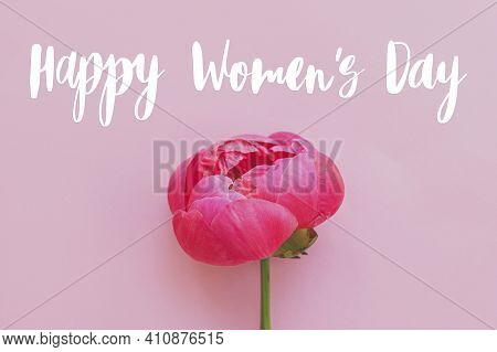 Happy Womens Day Greeting Card. Stylish Handwritten Text Sign On Beautiful Big Pink Peony Flower On