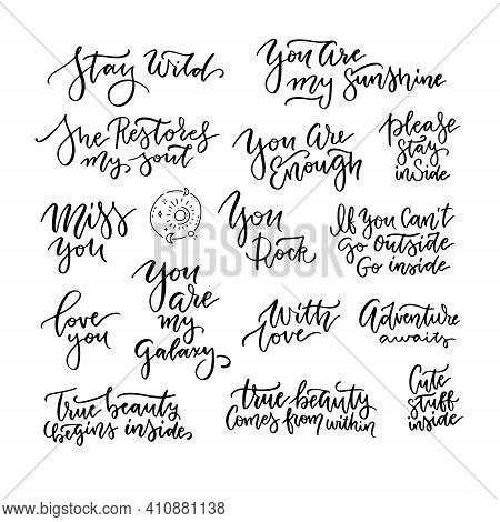 Set Of Elegant Inspire And Motivational Quotes. Hand Drawn Beautiful Calligraphy Signs. Print For Fe