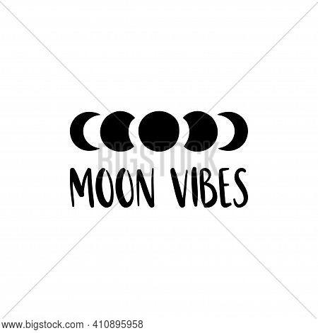 Moon Phases Black Hand Drawn Vector Illustration. Moon Vibes Lettering. Celestial Modern Poster. T S