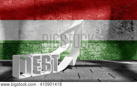 National Debt Concept Illustration. National Flag Of Hungary. 3d Rendering. Debt Word On Concrete Wa