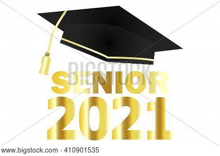 Graduate Cap 2021. Black Cap With Gold Lettering. Senior 2021. Stock Image. Eps 10.