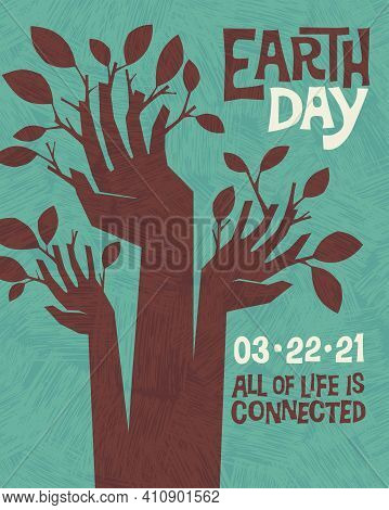 Earth Day retro design of raised hands sprouting branches and leaves. For posters, banners, social media, decor. For Earth Day, April 22, 2021. All of life is connected. Vector illustration.