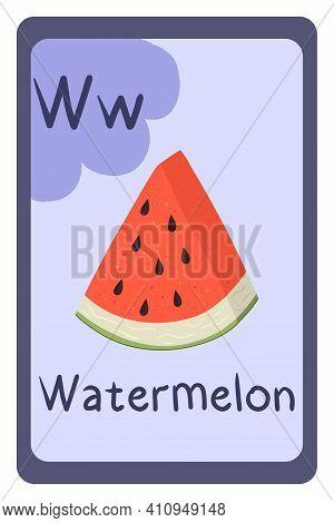 Colorful Abc Education Flash Card, Letter W - Watermelon, Summer Big Berry. Alphabet Vector Illustra