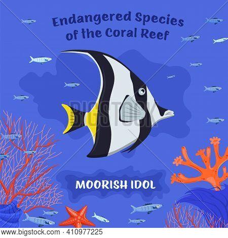 Coral Reef Inhabitants. Endangered Fish Species. Threatened Fish Stocks. Moorish Idol. Save The Ocea