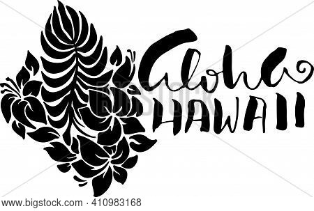 Hand Drawn Phrase Aloha Hawaii With Floral Pattern. Modern Dry Brush Lettering Design For Posters, T