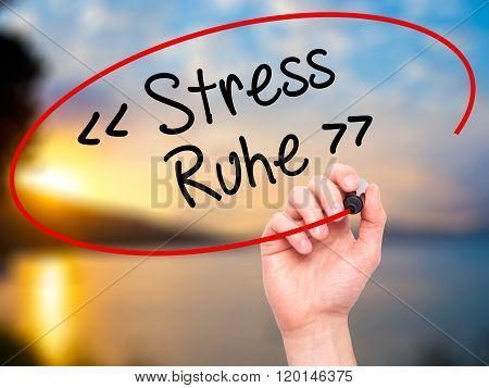 Man Hand Writing Stress Ruhe  (stress - Peacein German) With Black Marker On Visual Screen.