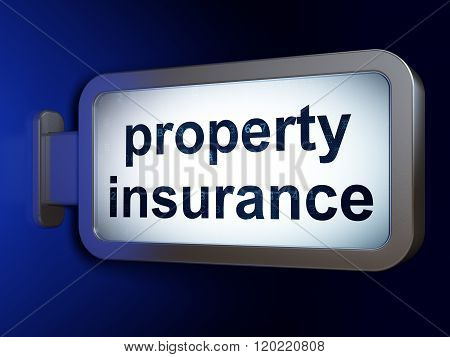 Insurance concept: Property Insurance on billboard background