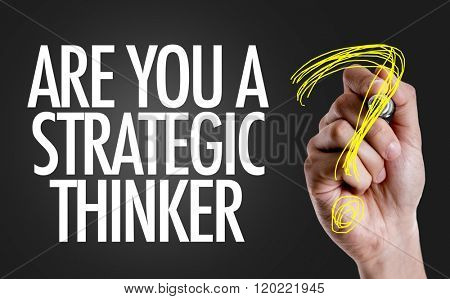 Hand writing the text: Are You a Strategic Thinker? poster