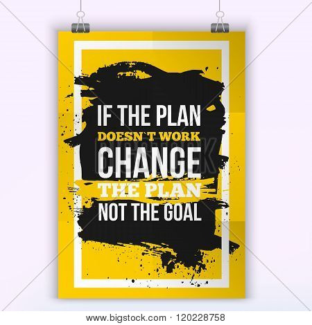 Motivation Business Quote Change the plan Poster. Design Concept on paper with dark stain