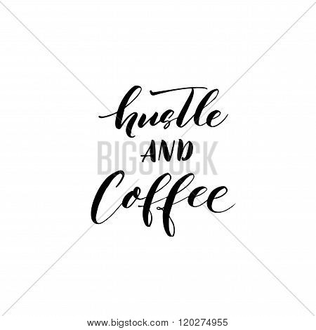 Hustle And Coffee Phrase.