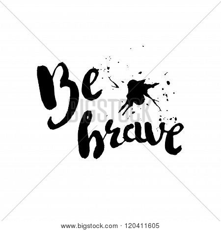 Stencil Lettering Quotes Be Brave Isolated On A White Background. Vector