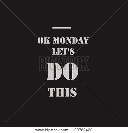 Ok Monday, let's do this.