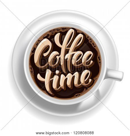 Coffee Cup with Fresh Hot Black Coffee and Calligraphy Lettering Inscription Coffee Time. Isolated on White Background. Coffee Time Concept. Vector Illustration.