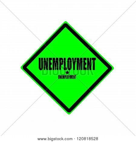 UNEMPLOYMENT black stamp text on green background poster
