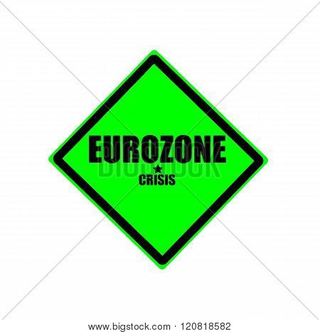 Eurozone crisis black stamp text on green background