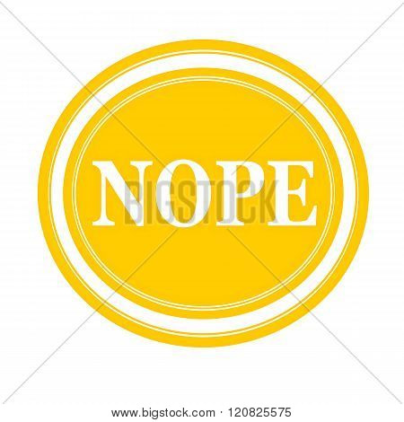 an images of Nope white stamp text on yellow