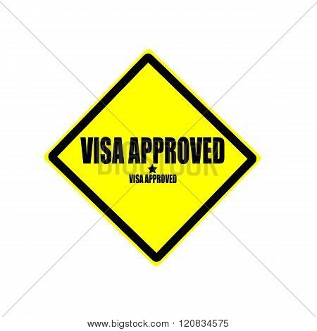 Visa Approved Black Stamp Text On Yellow Background