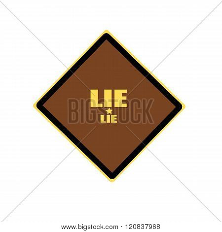 Lie Yellow Stamp Text On Brown Background