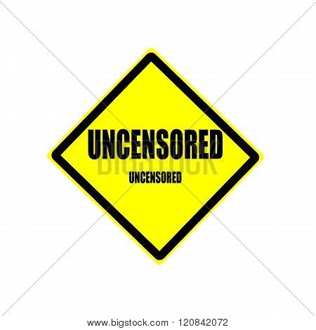 Uncensored Black Stamp Text On Yellow Backgroud
