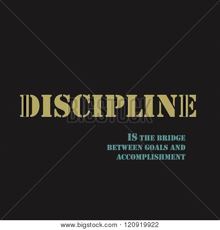 Inspirational motivational quote. Discipline is the bridge between goals and accomplishment. poster