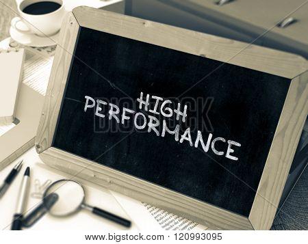 High Performance Handwritten on Chalkboard.