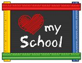 Love my School chalk text with red heart on blackboard with multi color ruler frame for class and school events. Isolated on white background. poster