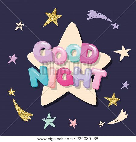 Good night cute design for pajamas, sleepwear, t-shirts. Cartoon letters and stars in pastel colors with glitter elements. vector