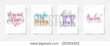 all you need is love, you are my sunshine, love you forever, true love - four posters set to valentines day design, calligraphy vector illustration collection