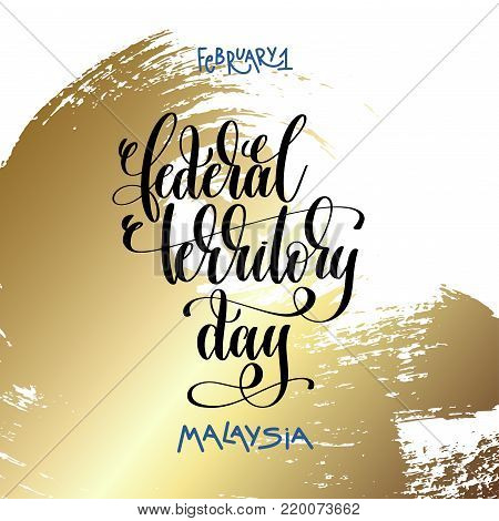february 1 - federal territory day - malaysia, hand lettering inscription text on golden brush stroke background to holiday design, calligraphy vector illustration