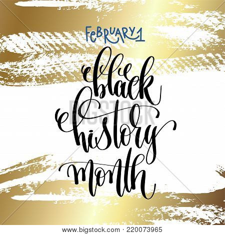 february 1 - black history month - hand lettering inscription text on golden brush stroke background to holiday design, calligraphy vector illustration