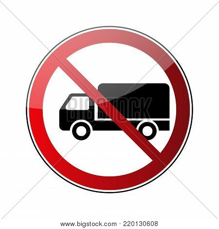 No truck sign. Forbidden red road sign isolated on white background. Glossy black no truck icon. Truck restriction symbol. No parking truck transport . No allowed lorry Vector illustration