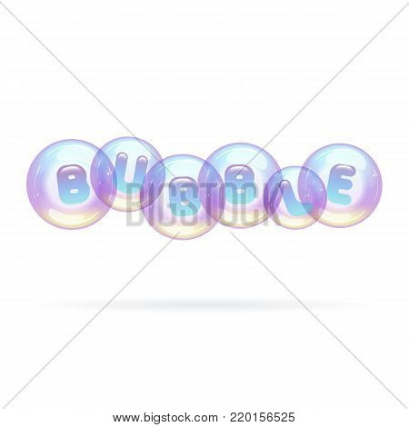 Multicolored soap bubbles hung in the air. Letters inside soap bubbles.