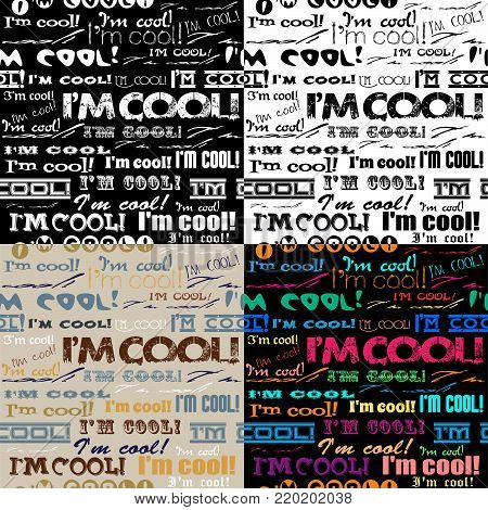 Seamless abstract text pattern. I'm cool! .Hipster flat style. Dirty grange text.