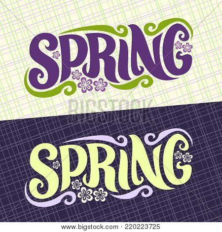 Vector banners for Spring season, lettering typography for calligraphic spring sign, decorative handwritten font for purple word spring, vintage springtime logo with flowers on abstract background.
