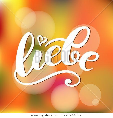 Liebe - LOVE in German. Happy Valentines day card, Hand-written lettering on colorful background. Vector illustration