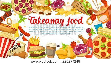 Fast food poster with frame of takeaway dishes. Hamburger, hot dog and cheese sandwich, pizza, french fries and chicken, donut, coffee and grilled sausage, taco, nacho and soda for menu cover design