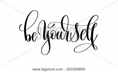 be yourself - black hand lettering inscription text, motivation and inspiration positive quote, calligraphy vector illustration