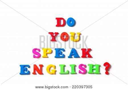Colorful english words DO YOU SPEAK ENGLISH on white background, English language learning concept.