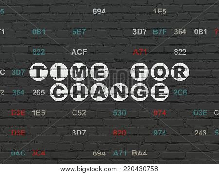 Timeline concept: Painted white text Time for Change on Black Brick wall background with Hexadecimal Code