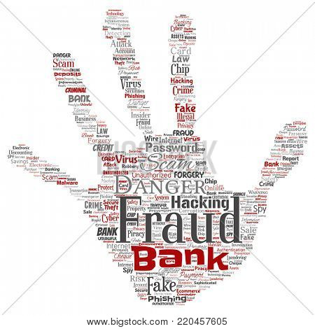 Conceptual bank fraud payment scam danger hand print stampword cloud isolated background. Collage of password hacking, virus fake authentication, illegal transaction or identity theft concept