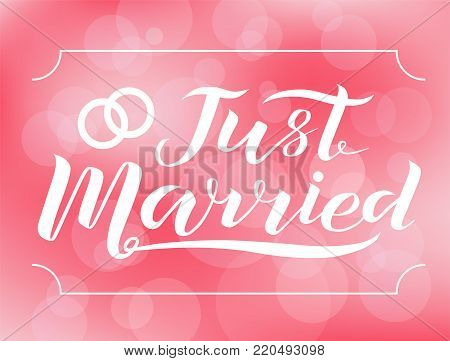 Hand drawn Just married lettering text on pink background with wedding rings, vector illustration. Just married for logo, wedding, invitation and postcard. Wedding phrase. Just married calligraphy.