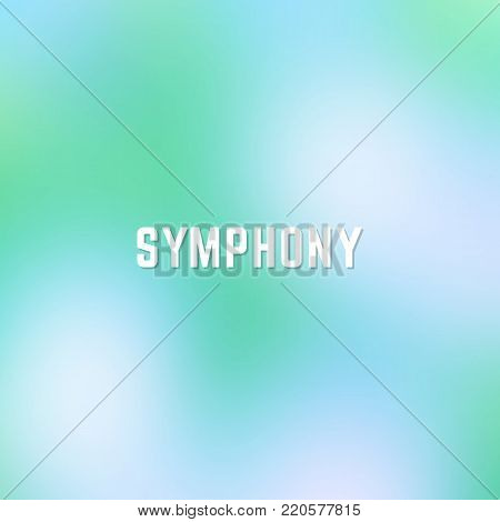 Square blurred winter background in blue and green colors with word symphony.