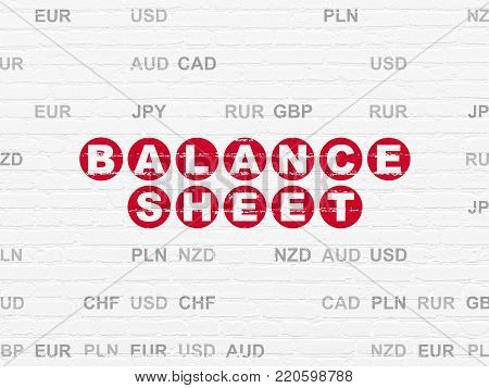 Money concept: Painted red text Balance Sheet on White Brick wall background with Currency