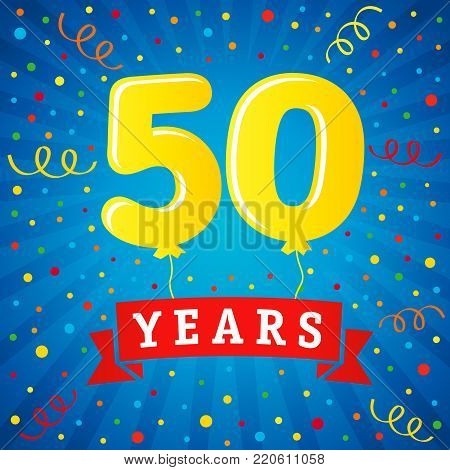 50 years anniversary celebration with colored balloons & confetti. Vector illustration design for your Celebration party the 50th years template numbers anniversary unique background, invitation card