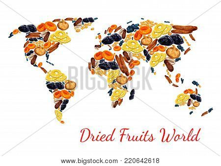 Dried fruits poster world map combined of sweet dry fruit snacks. Vector dried raisins, prunes or apricot and dates or figs, pineapple or cherry and sweet desserts for fruit shop or market design