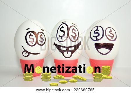 monetization concept. funny and funny eggs with a face. satire